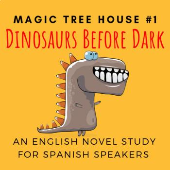 Dinosaurs Before Dark, an English Novel Study for Spanish Speakers