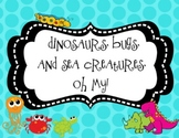 Dinosaurs, Bugs, and Sea Creatures, Oh My! Math and Literacy Stations