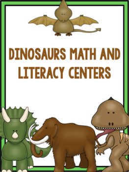 Dinosaurs! Math and Literacy Centers!