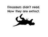 Dinosaurs Didn't Read Poster and Bookmark
