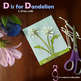Dinosaurs, Dogs, Dandelions and Ducks!  Crafts for Letter D