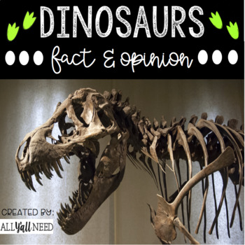Dinosaurs: Fact and Opinion