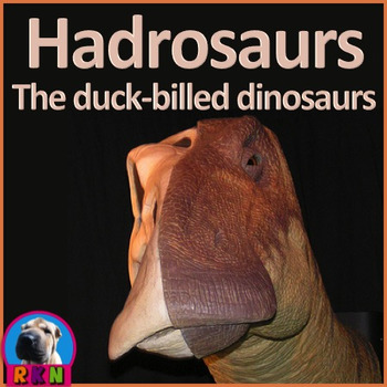 """Dinosaurs: Hadrosaurs - """"The Duck-billed Dinosaurs"""" PowerPoint"""