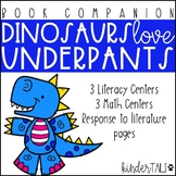Dinosaurs Love Underpants Centers and Book Companion