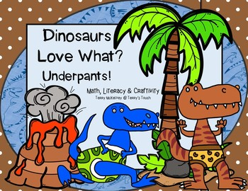 Dinosaurs love underpants teaching resources teachers pay teachers dinosaurs love what underpants literacy math science crafts fandeluxe Image collections