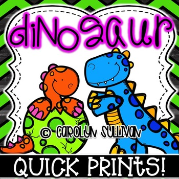 Dinosaurs Quick Prints for Kindergarten : NO PREP
