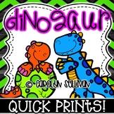Dinosaurs Quick Prints for Kindergarten : NO PREP