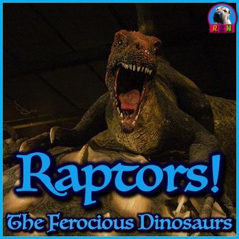 "Dinosaurs: Raptors - ""The Ferocious Dinosaurs"" PowerPoint"