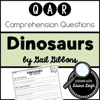 Dinosaurs by Gail Gibbons QAR Comprehension Questions with QAR Poster