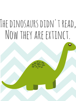 Dinosaurs didn't read poster