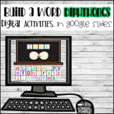 Diphthongs Build A Word DIGITALLY for Google Drive and Classroom
