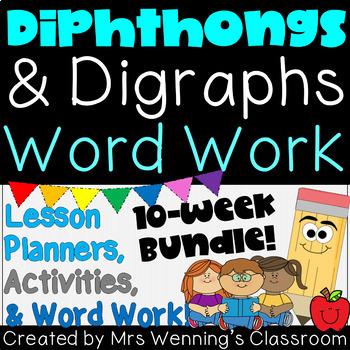 Diphthongs & Digraphs Bundle! 10 Weeks of Lesson Plans, Activities, & Word Work!