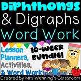 Diphthongs & Digraphs Bundle! 10 Weeks of Planners, Activities, & Word Work!