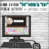 Diphthongs EW & OO ( Moon) Build A Word DIGITALLY for Google Drive and Classroom