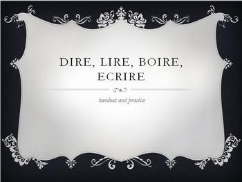 Dire, Lire, Boire, Ecrire : introduction and practice