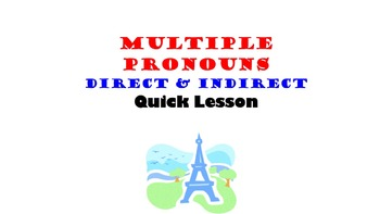Direct AND Indirect Object Pronouns in French: Multiple Pr