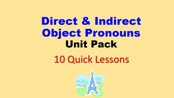 Direct AND Indirect Object Pronouns in French: Unit Pack