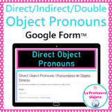 Direct / Indirect / Double Object Pronouns in Spanish- Google Form™