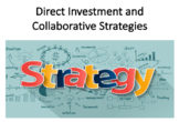 Direct Investment and Collaborative Strategies (International Business)