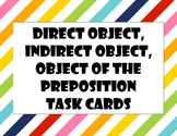 Direct Object, Indirect Object, and Object of the Preposition Taskcards