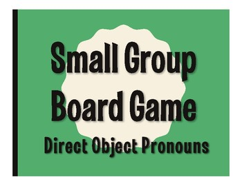 Spanish Direct Object Pronoun Board Game