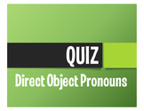 Spanish Direct Object Pronoun Quiz