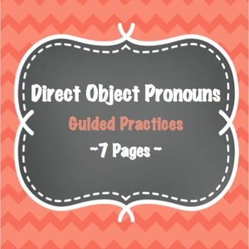 Direct Object Pronouns: Guided Practices