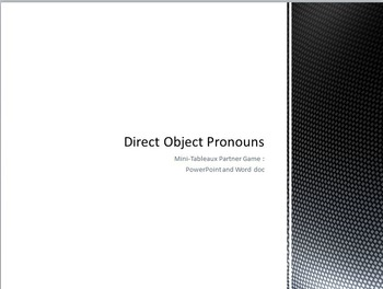 Direct Object Pronouns : Partner game with mini-white boards (PPT and Word doc)