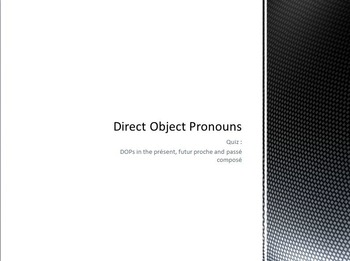 Direct Object Pronouns : Quiz with DOPs in 3 tenses