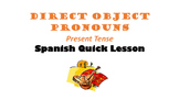 Direct Object Pronouns in Spanish: Present Tense