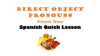 Direct Object Pronouns in Spanish: Present Tense