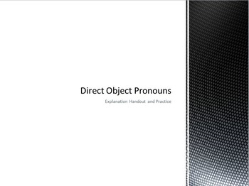 Direct Object Pronouns :  introductory handout
