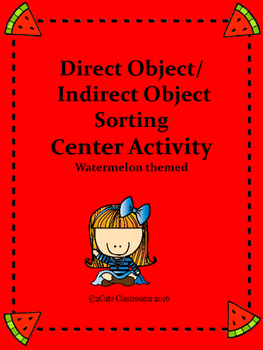 Direct Object vs. Indirect Object Watermelon Themed Sorting Center Activity