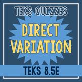 Direct Variation Quiz (TEKS 8.5E)