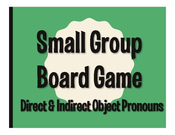 Spanish Direct and Indirect Object Pronoun Board Game