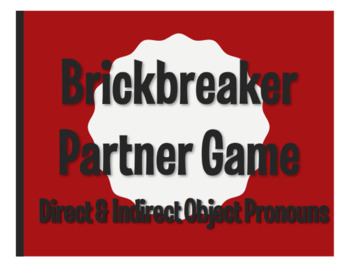 Spanish Direct and Indirect Object Pronoun Brickbreaker Partner Game