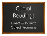 Spanish Direct and Indirect Object Pronoun Choral Reading