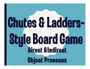 Spanish Direct and Indirect Object Pronoun Chutes and Ladders-Style Game