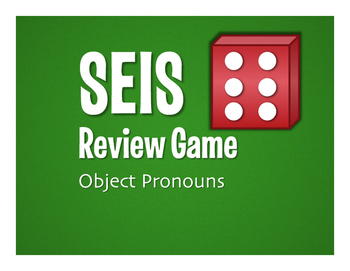 Spanish Direct and Indirect Object Pronoun Seis Game