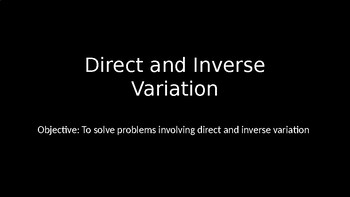 Direct and Inverse Variation - PowerPoint Lesson (7.1)