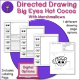 Directed Drawing Big Eyes Hot Cocoa - plus labeling and wr
