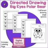 Directed Drawing Big Eyes Polar Bear - plus labeling and writing