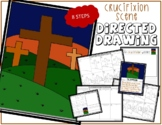 Easter CRUCIFIXION SCENE Directed Drawing & Writing Prompts