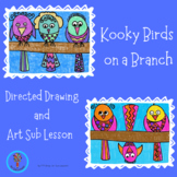 Art Sub Lesson: Directed Drawing of Kooky Birds, No Prep,