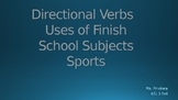 Directional Verb/ Uses of FINISH