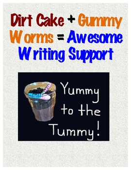Dirt Cake + Gummy Worms = Awesome Writing Support