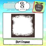 Dirt Frame Freebie!