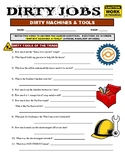 Dirty Jobs : Dirtiest Machines and Tools (video worksheet)