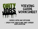 Dirty Jobs Viewing Guide Worksheet