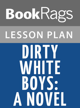 Dirty White Boys: A Novel Lesson Plans